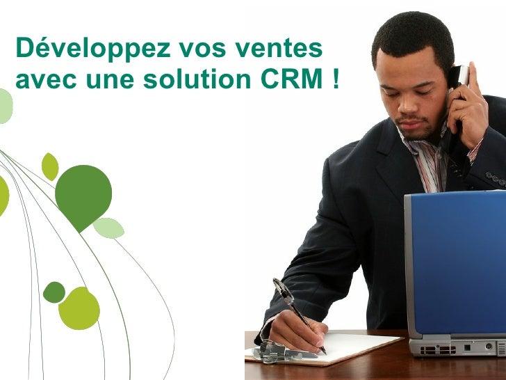 Développez vos ventes avec une solution CRM !
