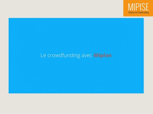 MIPISESolution de CrowdFunding