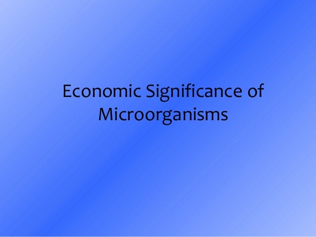 Economic Significance of Microorganisms