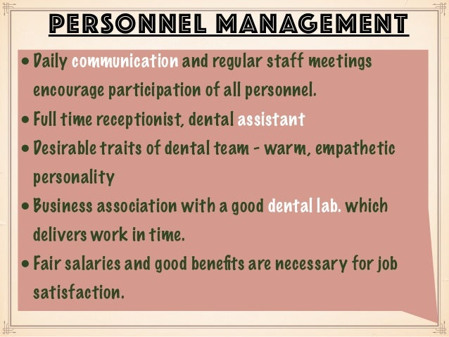 •Daily communication and regular staff meetings encourage participation of all personnel. •Full time receptionist, dental ...