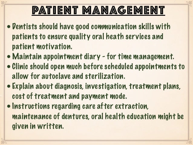 •Dentists should have good communication skills with patients to ensure quality oral heath services and patient motivation...