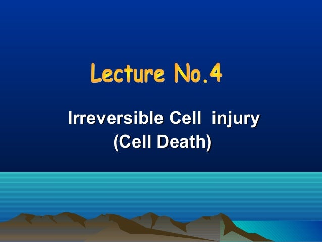 Irreversible Cell injury      (Cell Death)