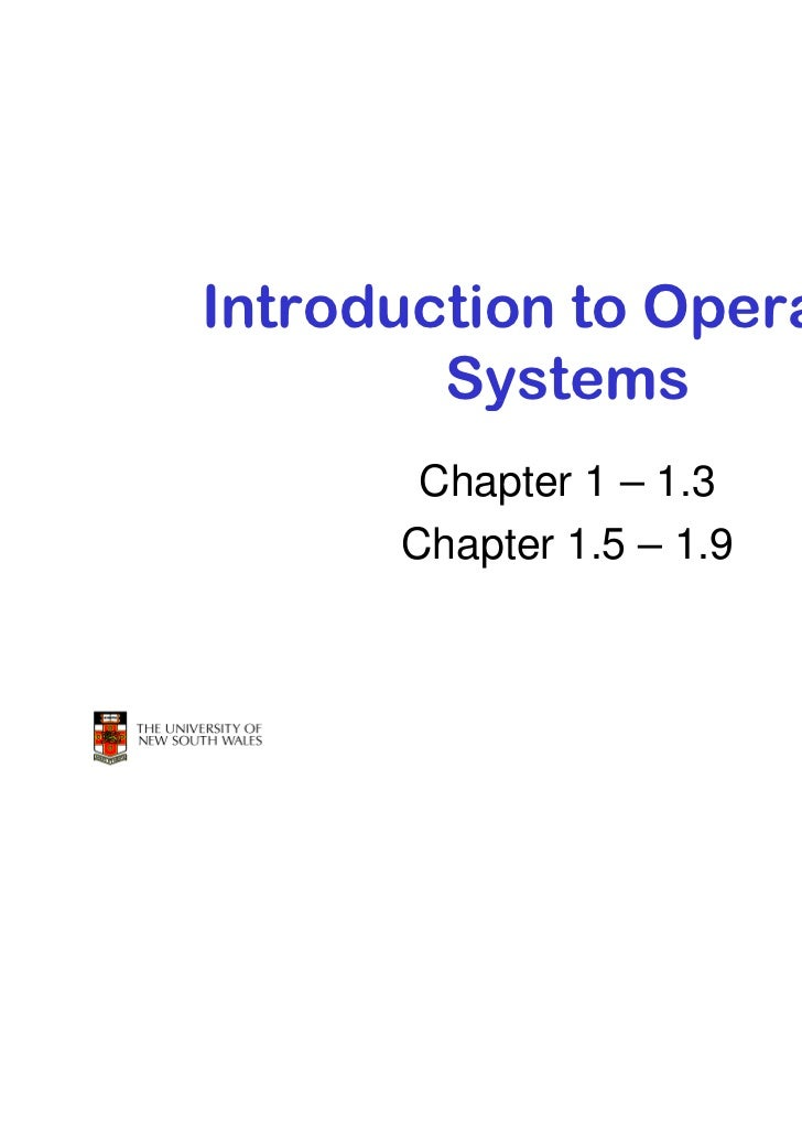 Introduction to Operating        Systems       Chapter 1 – 1.3      Chapter 1.5 – 1.9