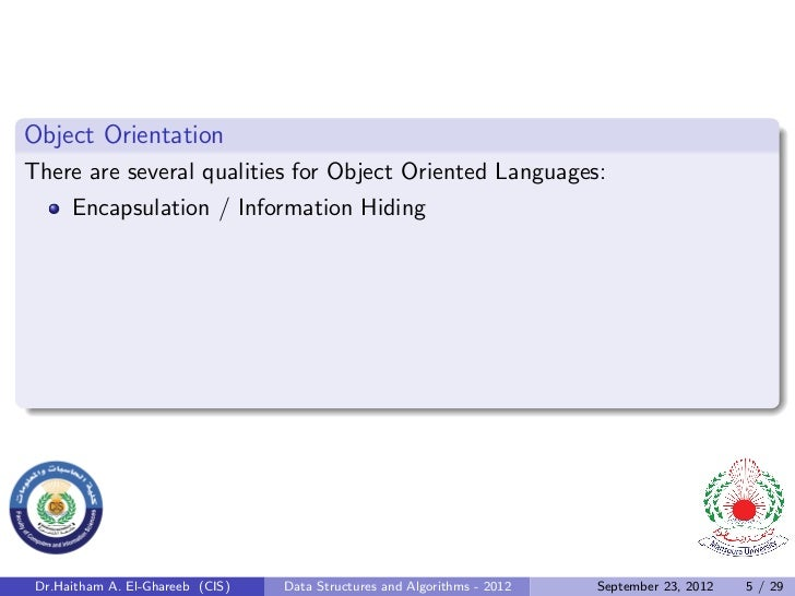 Object OrientationThere are several qualities for Object Oriented Languages:      Encapsulation / Information Hiding Dr.Ha...