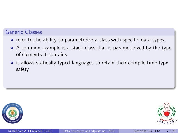 Generic Classes      refer to the ability to parameterize a class with specific data types.      A common example is a stac...