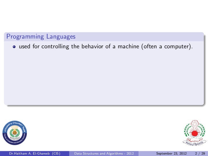 Programming Languages     used for controlling the behavior of a machine (often a computer).Dr.Haitham A. El-Ghareeb (CIS)...