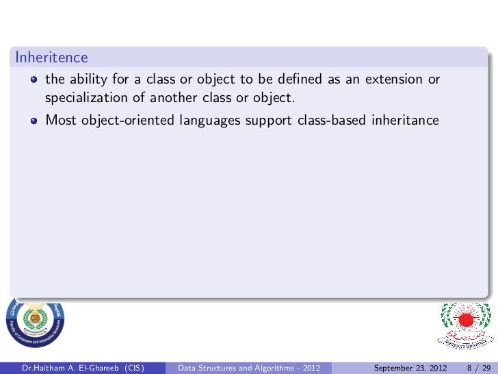 Inheritence      the ability for a class or object to be defined as an extension or      specialization of another class or...