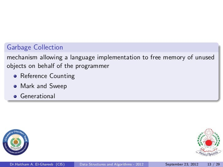 Garbage Collectionmechanism allowing a language implementation to free memory of unusedobjects on behalf of the programmer...