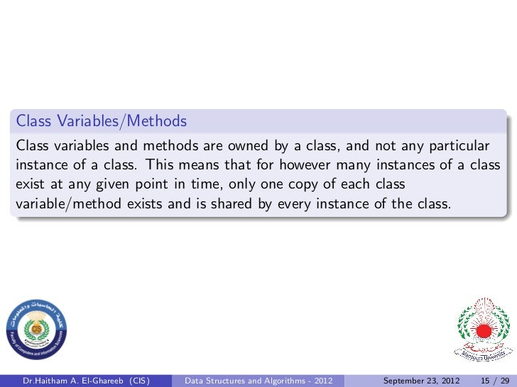 Class Variables/MethodsClass variables and methods are owned by a class, and not any particularinstance of a class. This m...