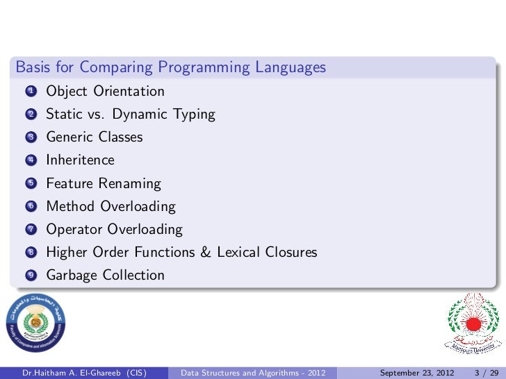 Basis for Comparing Programming Languages 1   Object Orientation 2   Static vs. Dynamic Typing 3   Generic Classes 4   Inh...