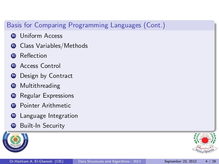 Basis for Comparing Programming Languages (Cont.) 10   Uniform Access 11   Class Variables/Methods 12   Reflection 13   Acc...
