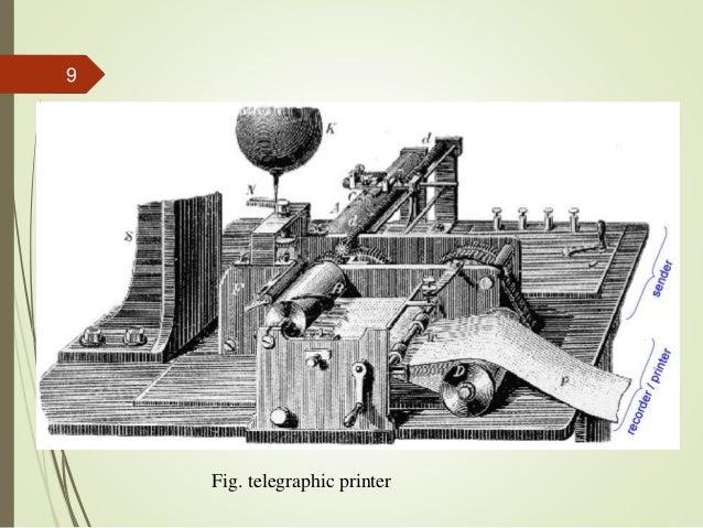 Fig. telegraphic printer 9