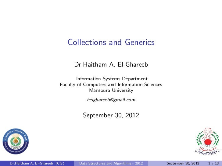 Collections and Generics                                  Dr.Haitham A. El-Ghareeb                                  Inform...