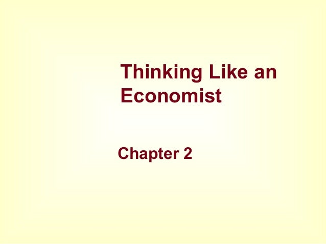 Thinking Like an Economist Chapter 2