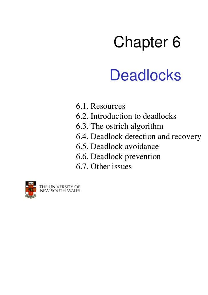 Chapter 6         Deadlocks6.1. Resources6.2. Introduction to deadlocks6.3. The ostrich algorithm6.4. Deadlock detection a...
