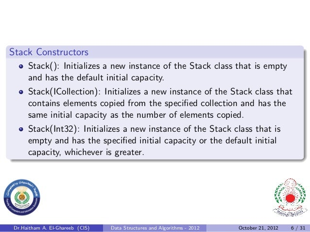 Stack Constructors     Stack(): Initializes a new instance of the Stack class that is empty     and has the default initia...