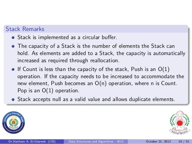 Stack Remarks     Stack is implemented as a circular buffer.     The capacity of a Stack is the number of elements the Stac...