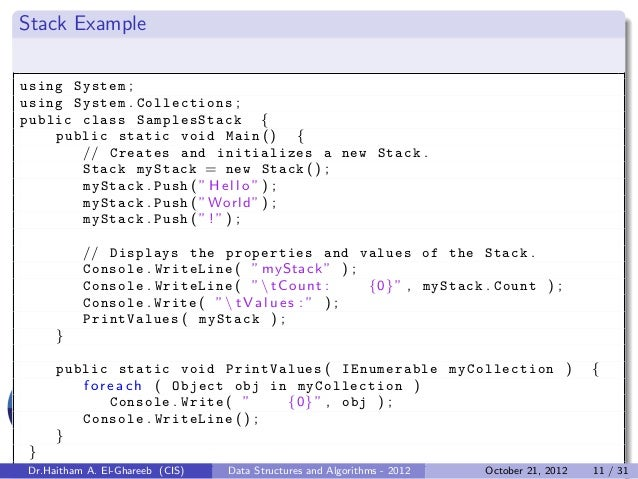 Stack Exampleusing System ;using System . Collections ;public class SamplesStack {    public static void Main ( ) {       ...