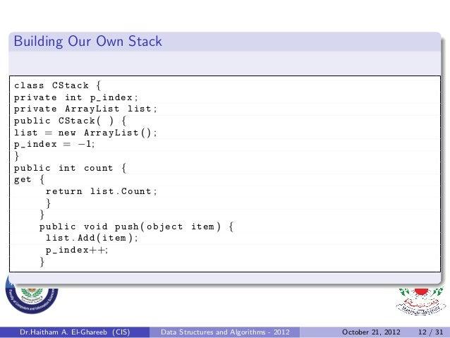 Building Our Own Stackclass CStack {private int p_index ;private ArrayList list ;public CStack ( ) {list = new ArrayList (...