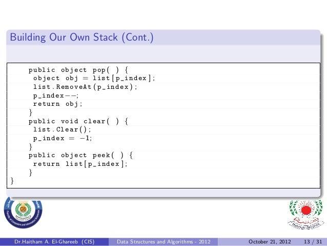 Building Our Own Stack (Cont.)         public object pop ( ) {           object obj = list [ p_index ] ;           list . ...
