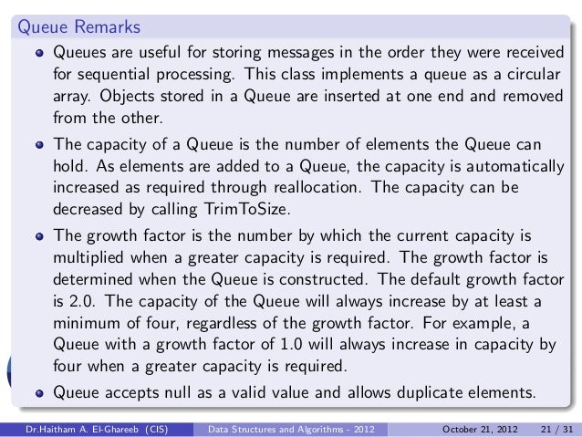 Queue Remarks     Queues are useful for storing messages in the order they were received     for sequential processing. Th...