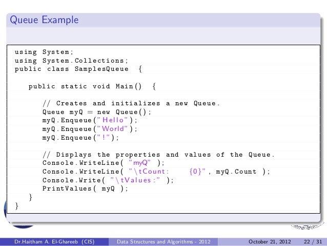Queue Exampleusing System ;using System . Collections ;public class SamplesQueue                {     public static void M...