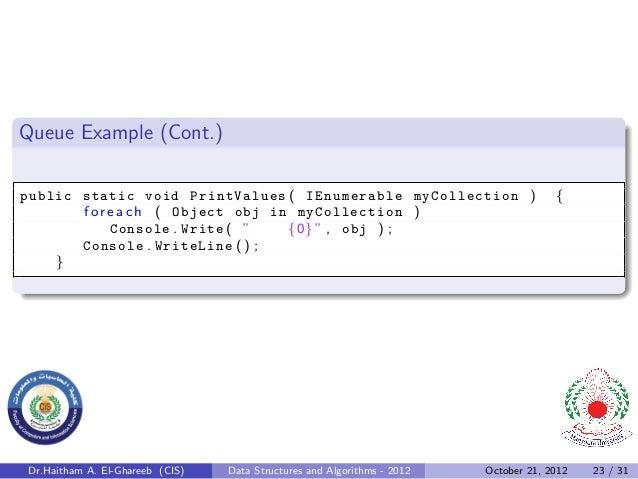 Queue Example (Cont.)public static void PrintValues ( IEnumerable myCollection )                           {       f o r e...