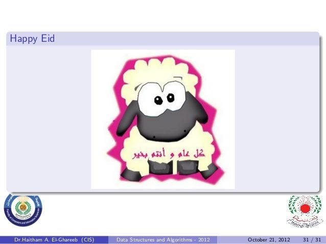 Happy EidDr.Haitham A. El-Ghareeb (CIS)   Data Structures and Algorithms - 2012   October 21, 2012   31 / 31