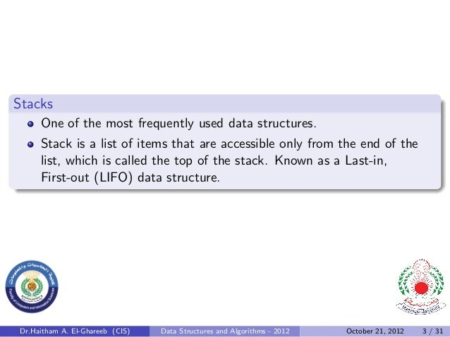 Stacks     One of the most frequently used data structures.     Stack is a list of items that are accessible only from the...