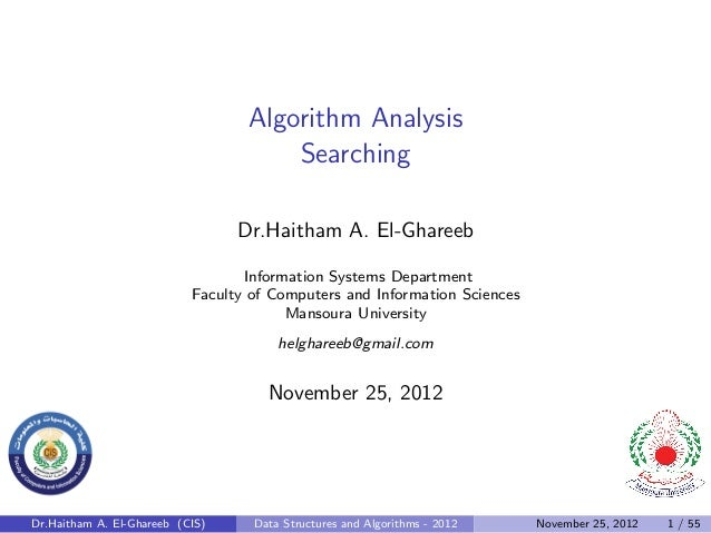 Algorithm Analysis                                      Searching                                 Dr.Haitham A. El-Ghareeb...