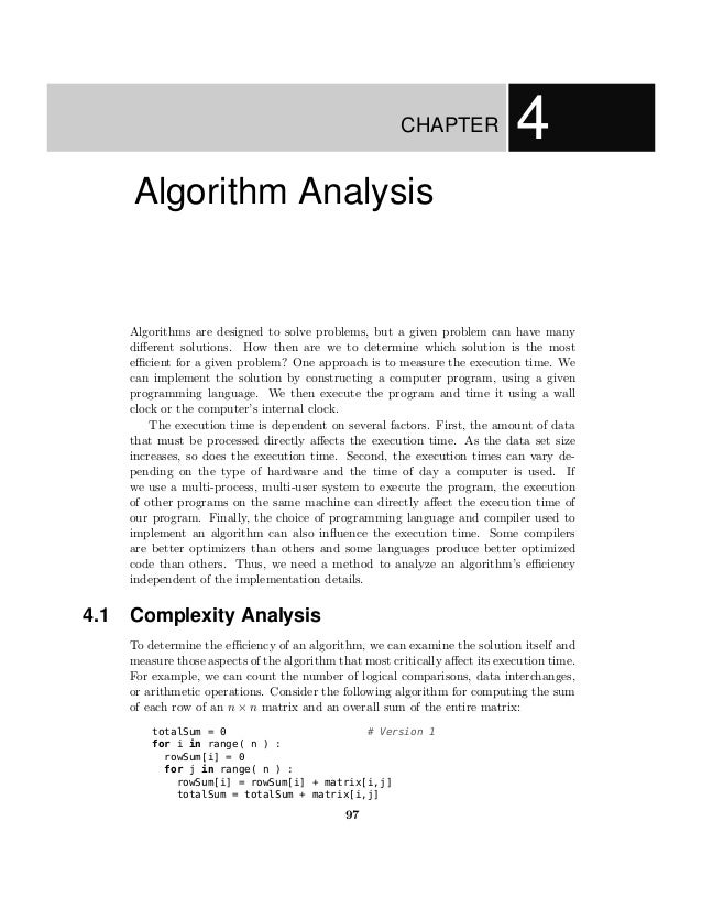 CHAPTER               4    Algorithm Analysis    Algorithms are designed to solve problems, but a given problem can have m...
