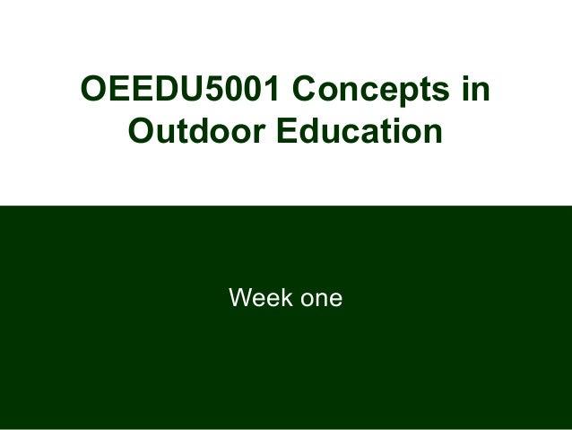 OEEDU5001 Concepts in Outdoor Education  Week one