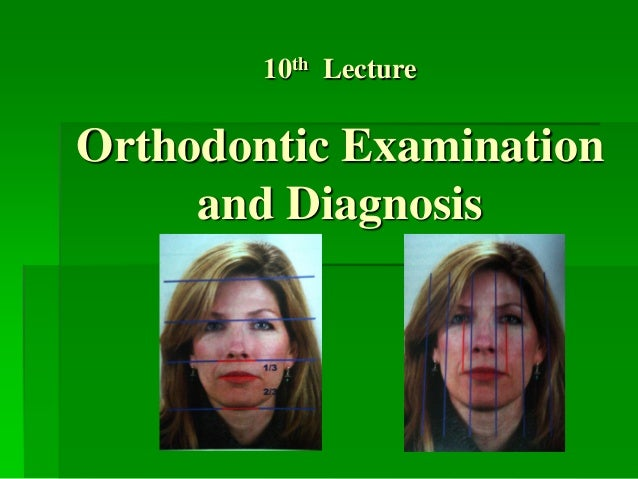 10th Lecture  Orthodontic Examination and Diagnosis