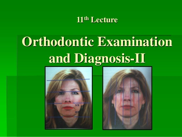 11th Lecture  Orthodontic Examination and Diagnosis-II