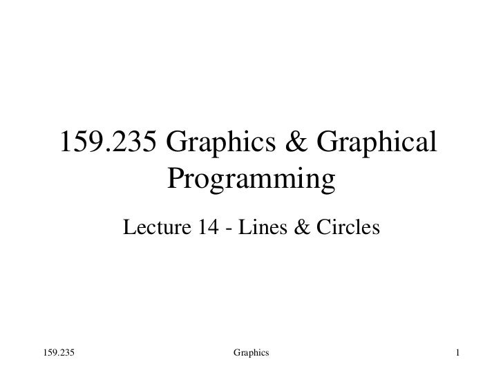 159.235 Graphics & Graphical  Programming Lecture 14 - Lines & Circles