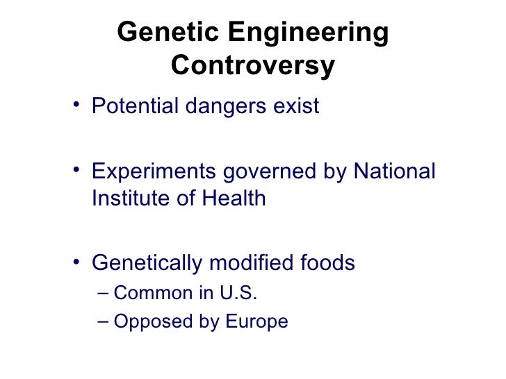 biotechnology and genetic engineering genetic engineering controversy