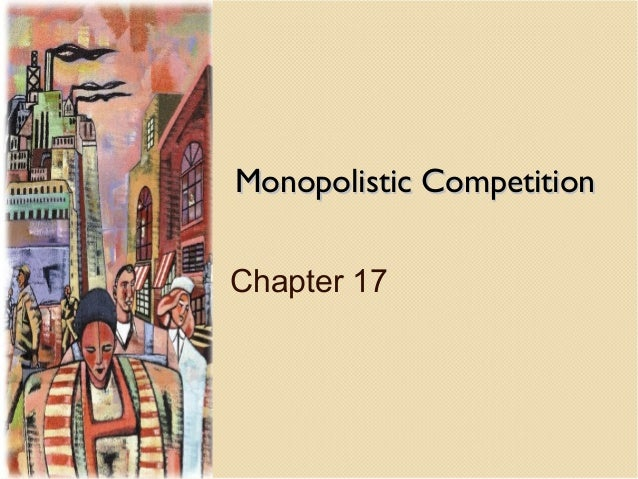 Monopolistic Competition Chapter 17
