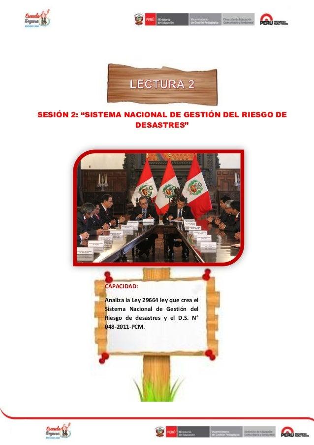 """SESIÓN 2: """"SISTEMA NACIONAL DE GESTIÓN DEL RIESGO DE DESASTRES"""" CAPACIDAD: Analiza la Ley 29664 ley que crea el Sistema Na..."""