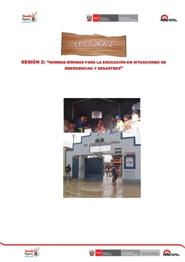 """SESIÓN 2: """"NORMAS MÍNIMAS PARA LA EDUCACIÓN EN SITUACIONES DE EMERGENCIAS Y DESASTRES"""""""