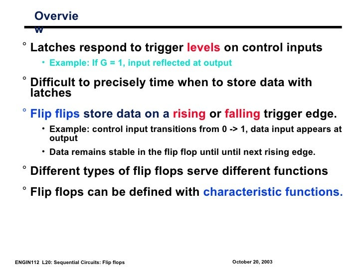 Overvie       w  ° Latches respond to trigger levels on control inputs          • Example: If G = 1, input reflected at ou...