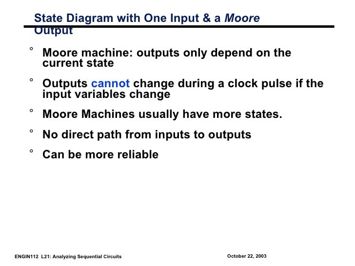 State Diagram with One Input & a Moore       Output     ° Moore machine: outputs only depend on the       current state   ...