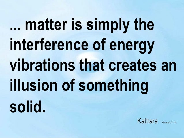 """""""All matter originates and exists only by virtue of a force which brings the particles of an atom to vibration … We must a..."""