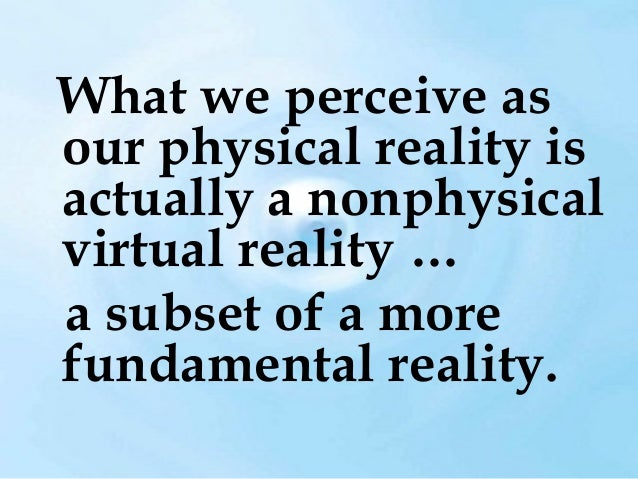 """What is this """"Fundamental Reality""""?"""