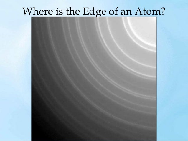 """""""Edges"""" are Illusion •An """"edge"""" is only there because it is observed. •If it is not observed, it is just more empty space."""
