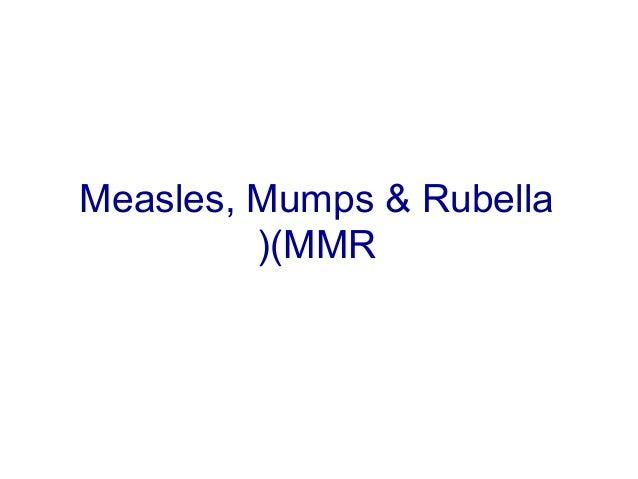 Measles, Mumps & Rubella (MMR(