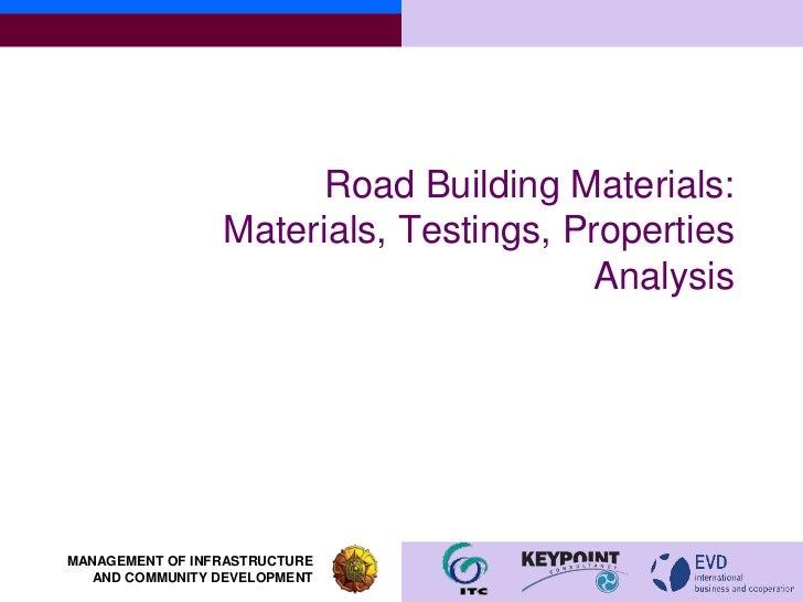 Road Building Materials:                 Materials, Testings, Properties                                       AnalysisMAN...