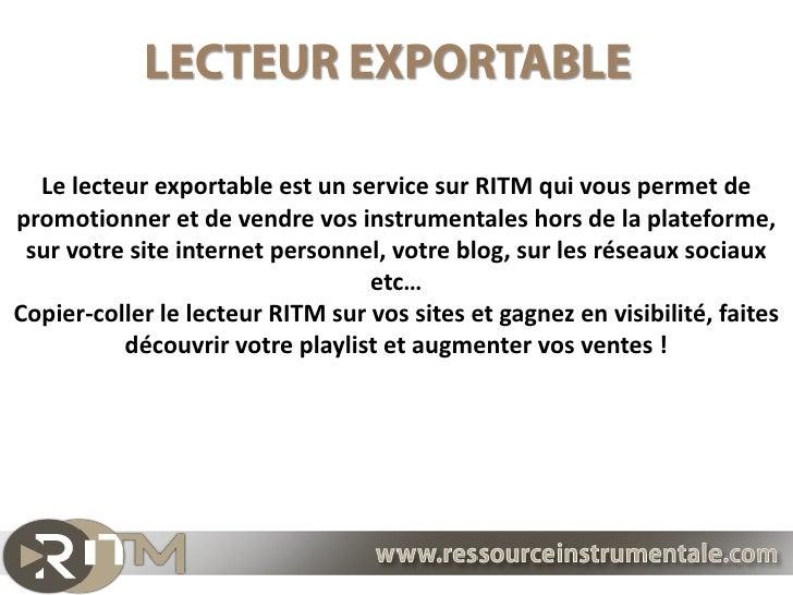 Le lecteur exportable est un service sur RITM qui vous permet depromotionner et de vendre vos instrumentales hors de la pl...