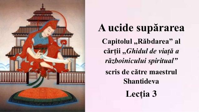 """A ucide supărarea Capitolul """"Răbdarea"""" al cărții """"Ghidul de viață a războinicului spiritual"""" scris de către maestrul Shant..."""