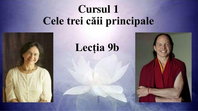 Cursul 1 Cele trei căii principale Lecția 9b
