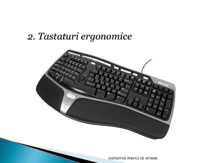 Tastaturi Ergonomice DISPOZITIVE PERIFICE DE INTRARE